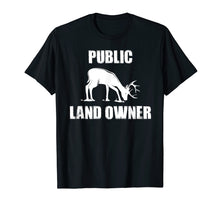 Load image into Gallery viewer, Public Land Owner - Hunting, Hiking, Camping T-Shirt Gift