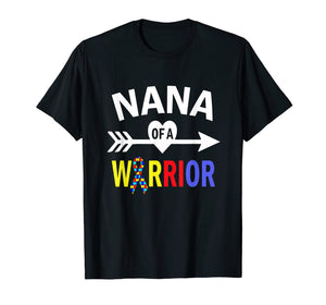 Autism Nana Shirt, Nana Of A Warrior Autism Grandma T-Shirt