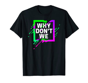 Colorful Quote Why We Don't Shirt