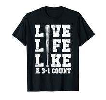 Load image into Gallery viewer, Live Life Like a 3-1 Count Funny Baseball T-Shirt