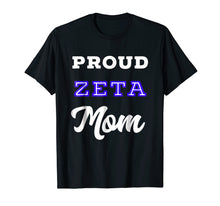Load image into Gallery viewer, Proud Zeta Mom T-Shirt