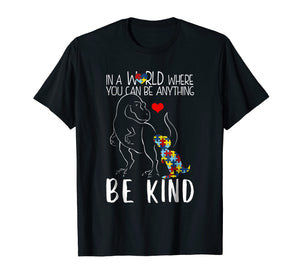 In A World Where You Can Be Anything Be Kind Dinosaur TShirt