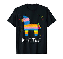 Load image into Gallery viewer, Id Hit That Pinata Shirt For Men Women Toddler Kids