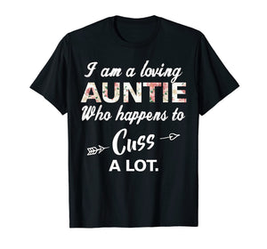 I'm A Loving Auntie Who Happens To Cuss A Lot T-Shirt