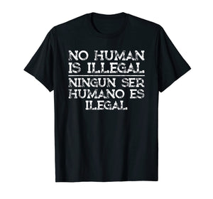 Pro Immigration T-Shirt No Human Is Illegal Spanish Gift