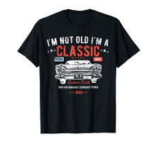 Load image into Gallery viewer, 79th Birthday t shirt I'm Not Old I'm a Classic Born 1940