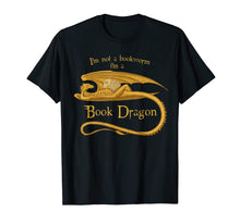 Load image into Gallery viewer, I'm Not A Bookworm I'm A Book Dragon T-shirt