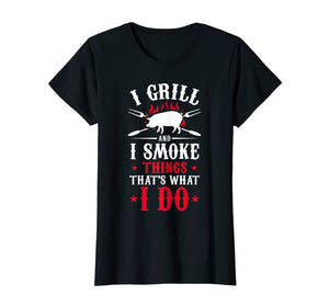 I Grill and I Smoke Things Mens BBQ Shirts Grillmaster Gifts