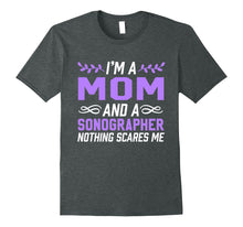 Load image into Gallery viewer, I'm A Mom & Sonographer Nothing Scares Me T-Shirt