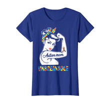 Load image into Gallery viewer, Autism Mom Unbreakable T-Shirt - Autism Awareness Shirt
