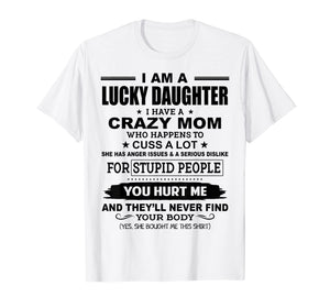 Lucky Daughter I Have A Crazy Mom Who Happens To Cuss A Lot