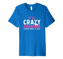 Load image into Gallery viewer, I'm The Crazy Grandma Everyone Warned You About T-Shirt Gift