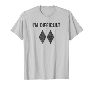 I'm Difficult Double Black Diamond Ski Snowboard T-Shirt
