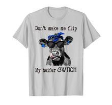 Load image into Gallery viewer, don't make me flip my heifer switch farmer tshirts