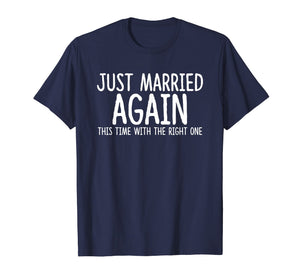 Just Married Again - Second Wedding Shirt