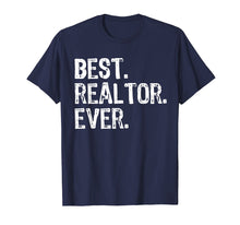 Load image into Gallery viewer, Best Realtor Ever Funny Real Estate Gift T-Shirt
