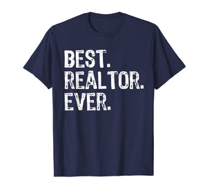 Best Realtor Ever Funny Real Estate Gift T-Shirt