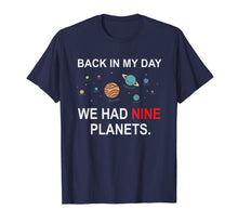 Load image into Gallery viewer, Back In My Day We Had Nine Planets - Funny Astronomy T-Shirt