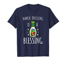 Load image into Gallery viewer, Ranch Dressing Is A Blessing Tshirt - Cool Vegetarian Vegan