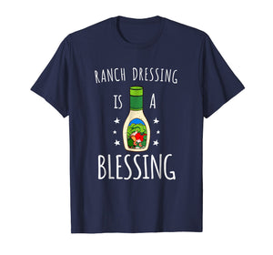 Ranch Dressing Is A Blessing Tshirt - Cool Vegetarian Vegan