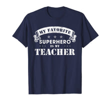 Load image into Gallery viewer, My Favorite Superhero Is My Teacher T-Shirt