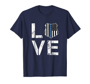 I LOVE Police Shirt Thin Blue Line Law Enforcement Gift Tee