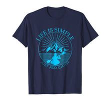 Load image into Gallery viewer, Kayaking Gift T-Shirt Life Is Simple Add Water Kayak Tee