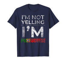 Load image into Gallery viewer, I'm Not Yelling I'm Portuguese Tshirt