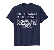 Load image into Gallery viewer, Pro Immigration T-Shirt No Human Is Illegal Spanish Gift