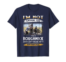 Load image into Gallery viewer, Mens I'm A Roughneck And Can't Heart Shjt T Shirt