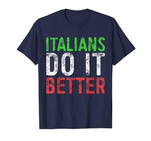 Italians Do It Better T-Shirt Italian Pride Gift Shirt