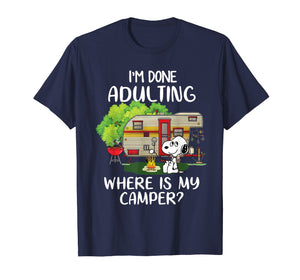 I'm Done Adulting Where is My Camper Dog Funny T-shirt