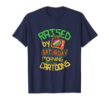 Load image into Gallery viewer, Raised By Saturday Morning Cartoons Retro Style T-Shirt
