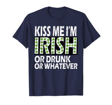 Load image into Gallery viewer, kiss me im irish or drunk or whatever shirt