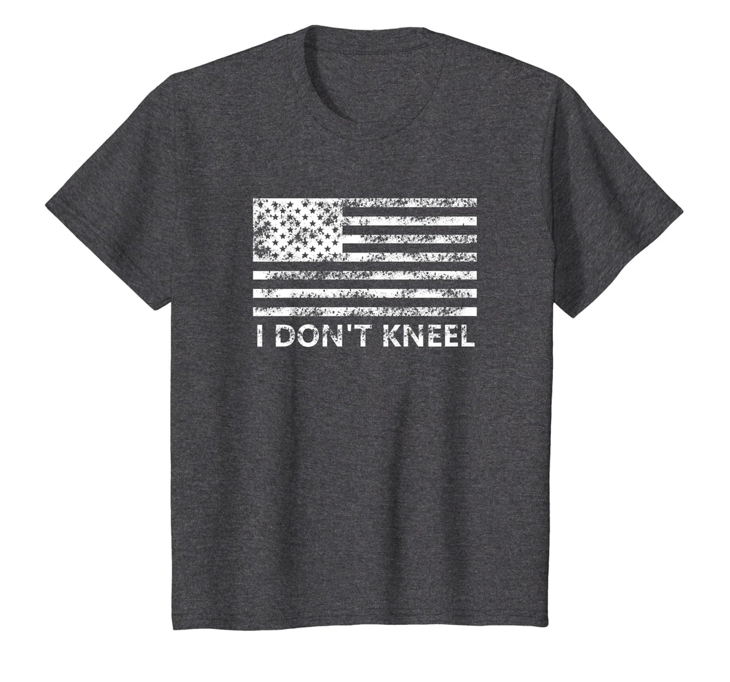 I Don't Kneel T-Shirt Adult & Kid's Sizes
