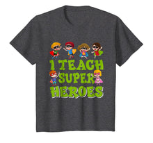 Load image into Gallery viewer, I Teach Superheroes Funny Hero Teaching Gift Tshirt