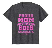 Load image into Gallery viewer, Proud Mom Of a 2019 Graduate T-Shirt