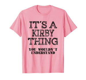 Its A KIRBY Thing You Wouldnt Understand Matching Family