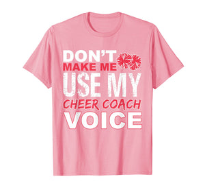 Cheer Coach Shirt - Cheerleading Coach Voice Gift T-Shirt