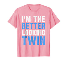 Load image into Gallery viewer, I'm The Better Looking Twin T-Shirt Funny Twins Gift Shirt