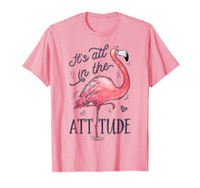 Load image into Gallery viewer, It's All in the Attitude T shirt Pink Flamingo Watercolor