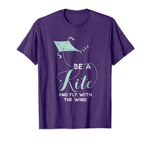 Load image into Gallery viewer, Kite Flying T Shirt - Be A Kite And Fly With The Wind