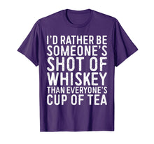 Load image into Gallery viewer, I'd Rather Be Someone's Shot Of Whiskey Than... T-Shirt