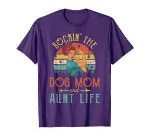 Rockin' The Dog Mom and Aunt Life T-Shirt Mother's Day Gift T-Shirt