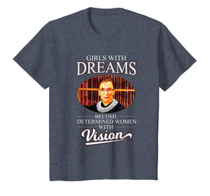 Ruth Bader Ginsburg Shirt Women: Girls With Dreams RBG Gift