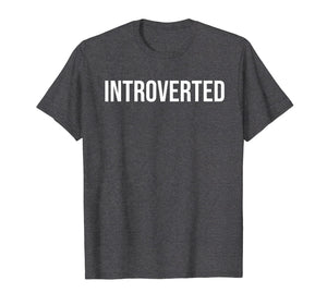 Introverted Funny T Shirt Cute Perfect Gift