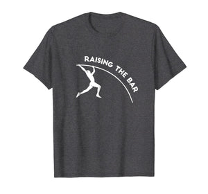 Raising The Bar Pole Vault T-Shirt Motivational Athletics