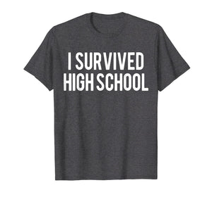 I Survived High School T-shirt Funny HighSchool Gift