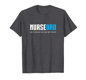 Mens Nurse Dad Shirt, Funny Cute Father's Day Gift