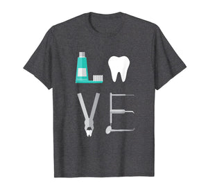 LOVE Dental Hygienist Dentist T-Shirt Gift Funny Graphic
